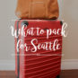 What to pack for Seattle